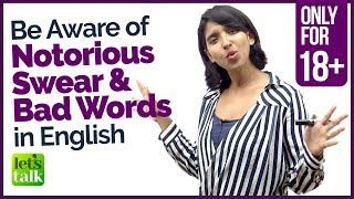 Be Aware of these SWEAR, NOTORIOUS, BAD & Curse words in English   Vocabulary Lesson for Beginners.