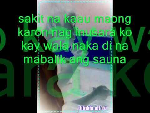 gisayangan mo lang part 4 lyrics(luha bisaya version)