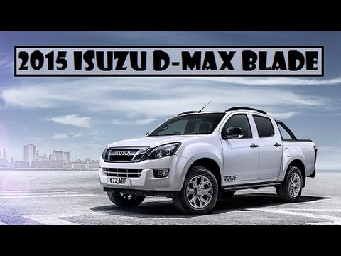 2015 Isuzu D-Max Blade, the special edition model start price from £25,999