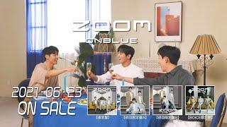 CNBLUE-「ZOOM」Music Video Making Movieダイジェスト映像
