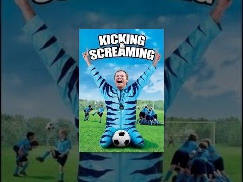 Kicking and Screaming