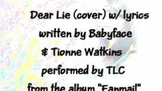 Dear Lie (cover) with lyrics-TLC