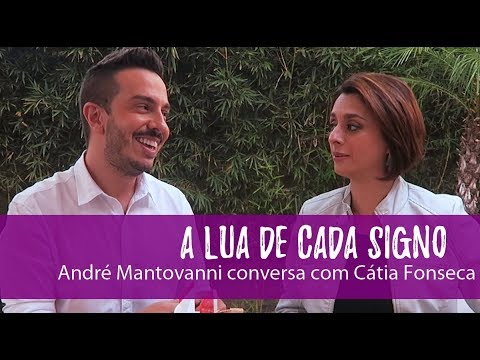 A Lua de cada Signo - André Mantovanni conversa com Cátia Fonseca