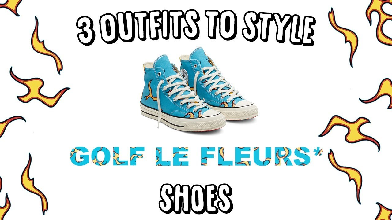 3 Outfits To Style Golf Le Fleurs Golf Flame Chucks Youtube
