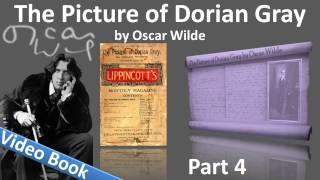 Part 4 - The Picture of Dorian Gray Audiobook by Oscar Wilde (Chs 15-20)(Part 4. Classic Literature VideoBook with synchronized text, interactive transcript, and closed captions in multiple languages. Audio courtesy of Librivox. Playlist ..., 2011-10-31T16:59:36.000Z)