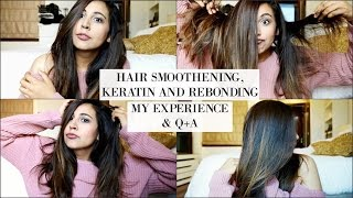 Hair Smoothening, Keratin and Rebonding 101 + My detailed experience