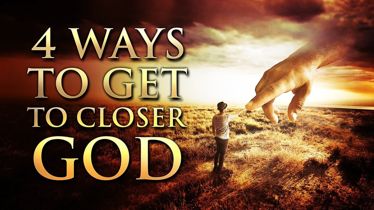 Draw Closer To God Today (This Video May Change Your Life!)