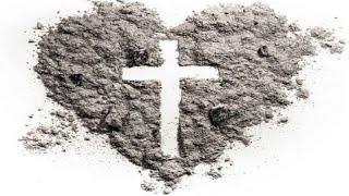 Ash Wednesday - February 17, 2021 worship