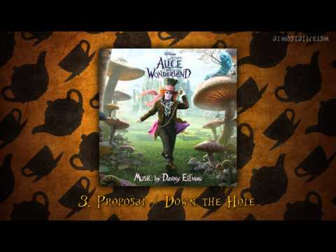 Alice in Wonderland Soundtrack  // 03. Proposal / Down the Hole