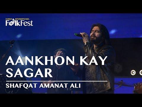 Aankhon Kay Sagar by Shafqat Amanat Ali | Dhaka International FolkFest 2018