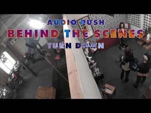 "Behind The Scenes: Audio Push ""Turn Down"" & ""Club 380"""