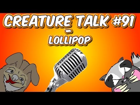 "Creature Talk Ep91 ""Lolipop"" 2/8/14 Video Podcast"