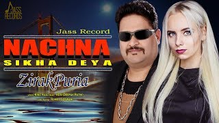 Nachna Sikha Deya   ( Full HD)   Zirak Puria   New Punjabi Songs 2019   Latest Punjabi Songs 2019