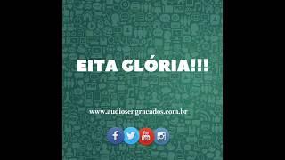 Eita Glória - Áudios Engraçados para whatsapp