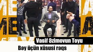Vasif Əzimovun Toyu - Bəy üçün xüsusi rəqs - Rəqqaslar şou göstərdi.01.03.2018
