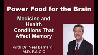 Power Foods for the Brain - Part 6 - Dr. Neal Barnard