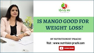 Is mango good for Weight Loss!! Is it fine for Diabetic to eat Mangoes!! आम खाने के फायदे और नुकसान