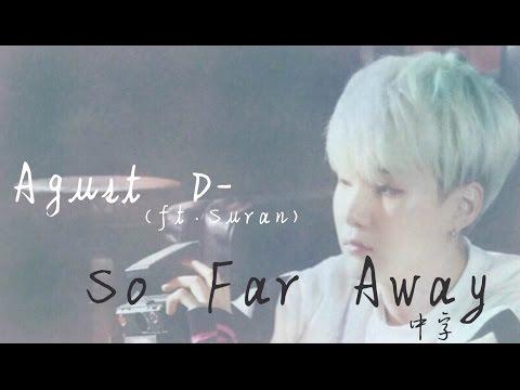 BTS//Agust D(ft.수란 Suran)-So Far Away 中字//敬請觀看說明欄👇🏻🌸