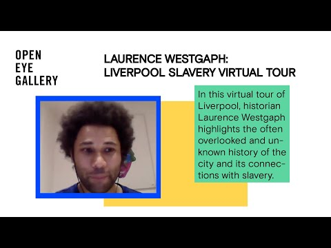 Laurence Westgaph: Liverpool Slavery Tour
