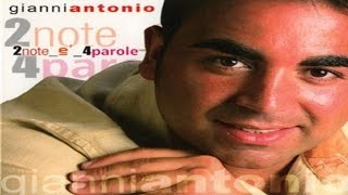 Gianni Antonio - Io voglio a tte