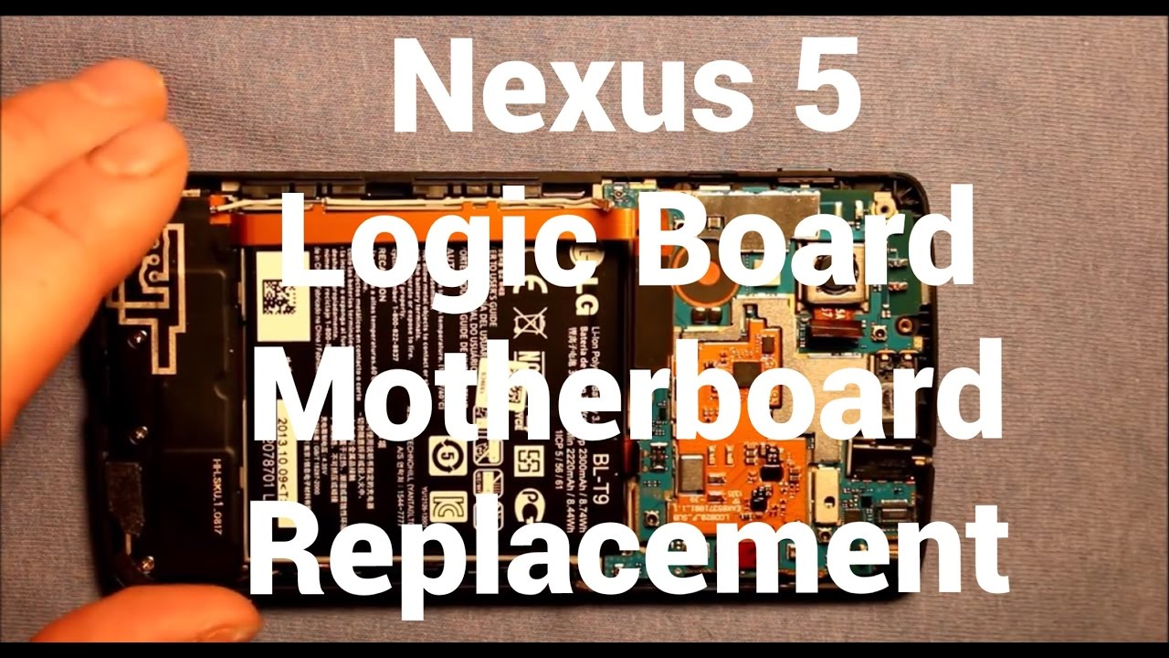 Nexus 5 Logic Board Motherboard Replacement How To Change
