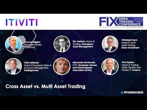 Cross Asset vs  Multi Asset Trading - EMEA Trading Conference 2020