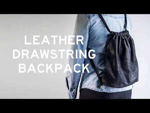 DIY Leather Drawstring Backpack (with a side seam zipper)