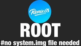 How to root remix os (no need to download system file)