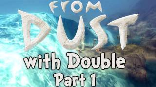 "From Dust - The Breath - Ep.1 "" Cross My Mountain!... """