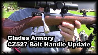 CZ527 Bolt Handle Upgrade testing  Glades Armory