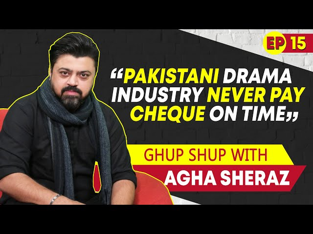 Bulbulay Famed Agha Sheraz Speaks About His Struggle