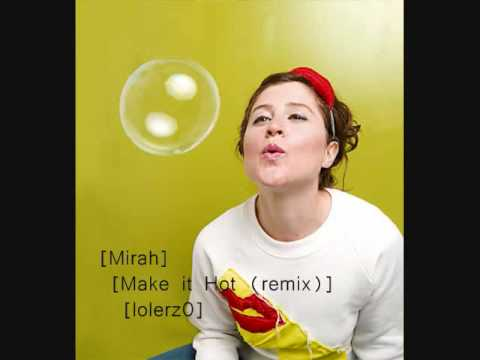 mirah make it hot remix by tender forever