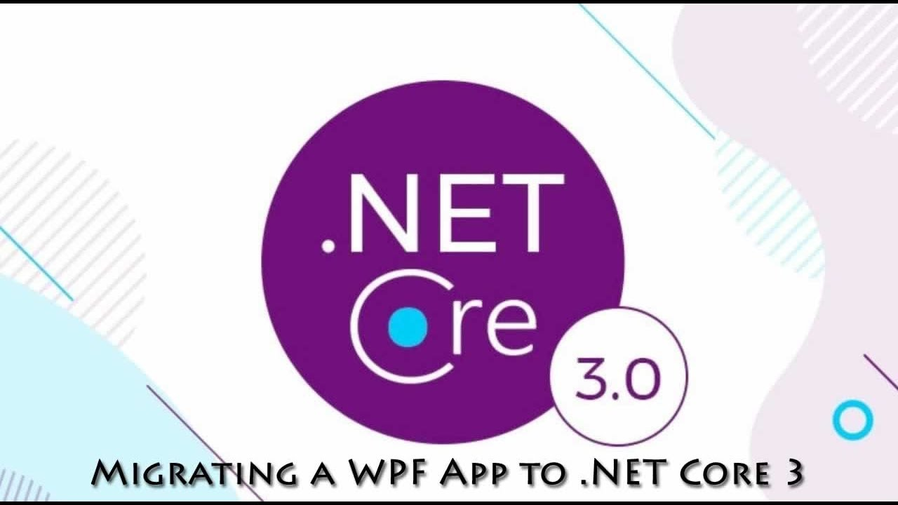 Migrating a WPF App to .NET Core 3