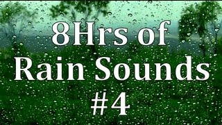 """Rain"" 8hrs of Rain  Sounds #4  ""Get to Sleep Fast"""