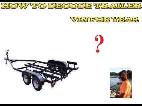 How To Find A Boat Trailer Or Any Trailer Year By VIN