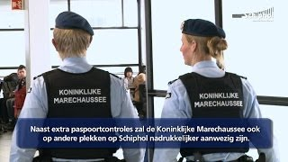 Extra controles Marechaussee op Schiphol rondom NSS