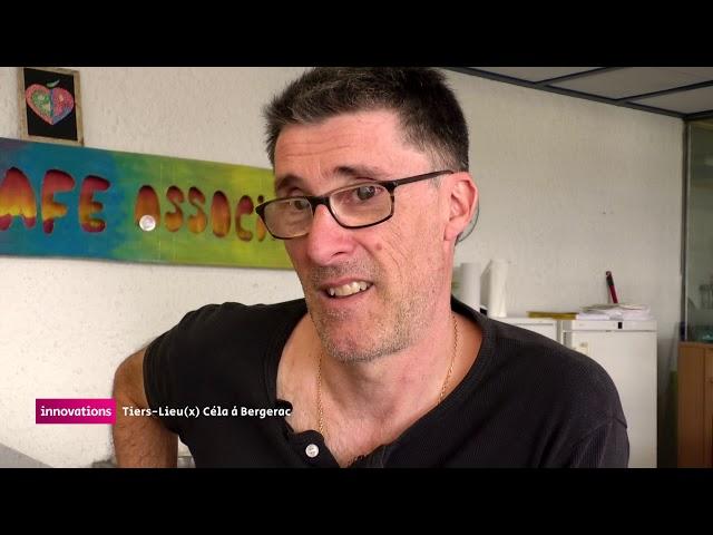 Innovations - Tiers lieu(x) Céla à Bergerac