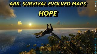 Ark Survival Evolved MAPS - HOPE
