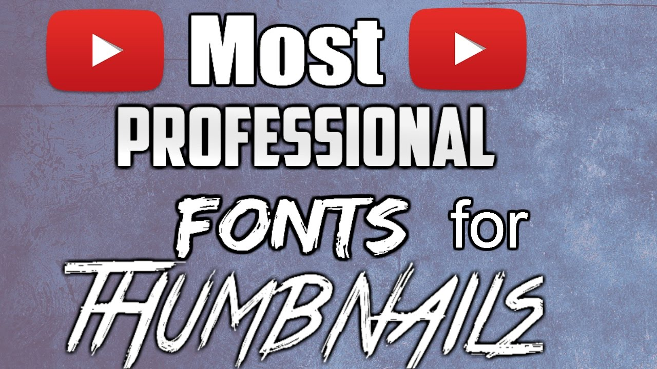 Top 10 Best Free Fonts For Youtube Thumbnails | Most Professional Fonts  Best Professional Fonts