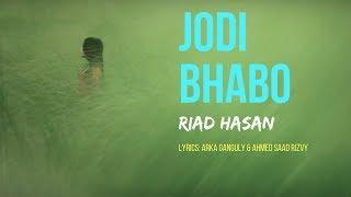 Jodi Bhabo (যদি ভাবো) by Riad Hasan