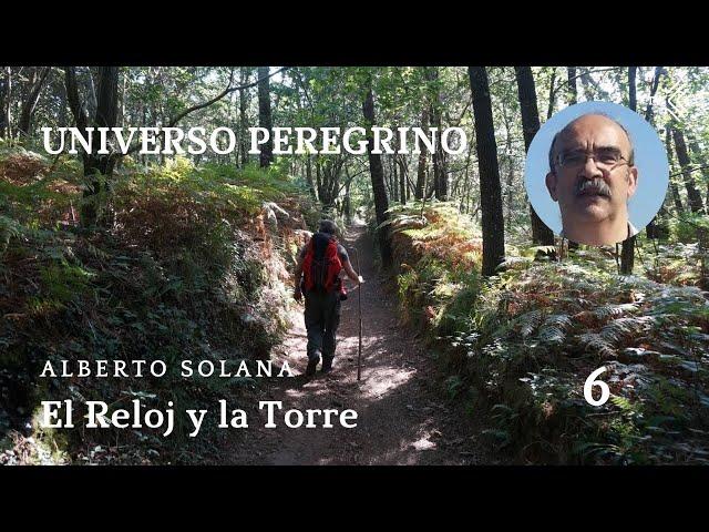 Universo Peregrino 6 - El Reloj y la Torre - El Camino de Santiago TV