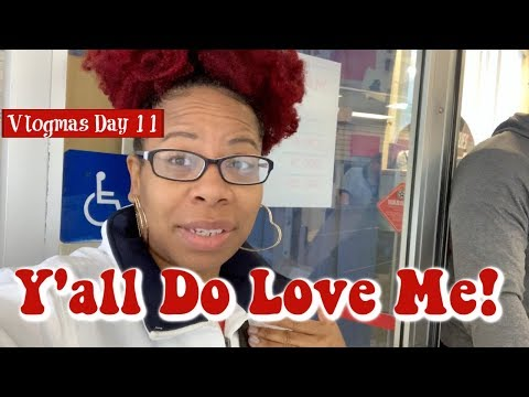 Y'all Do Love Me❤️ | Vlogmas Day 11