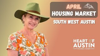 Housing Market Update   April stats in May 2021   South West Austin TX