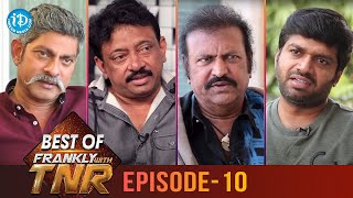 Best of Frankly With TNR | Ep 10 | Jagapathi Babu | Mohan Babu | Anil Ravipudi | RGV | iDream Movies