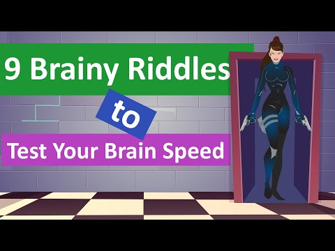 9 BRAINY RIDDLES TO TEST YOUR BRAIN SPEED