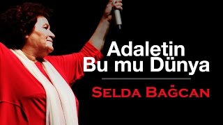 Selda Bağcan - Adaletin Bu mu Dünya