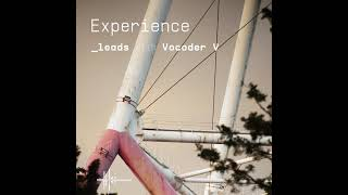 Experience Leads with Vocoder V
