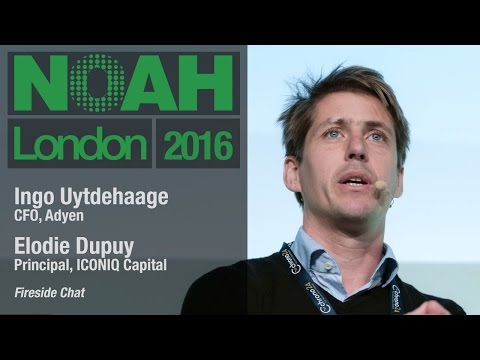 Adyen & ICONIQ - Fireside Chat - NOAH16 London