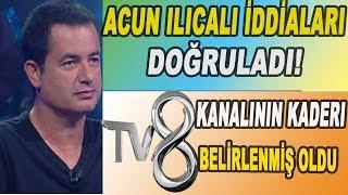 Acun Ilıcalı TV8'i Satıyor İddiaları Hakkında Açıklama Yaptı! Doğrumu...