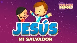 Jesús Mi Salvador - Nueva Canción Infantil Pequeños Héroes / Generación 12 Kids
